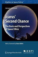 NEW - Icarus' Second Chance: The Basis and Perspectives of Space Ethics