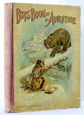 1898 ANTIQUE BOY'S BOOK OF ADVENTURES BY LAND AND SEA STORIES ILLUSTRATED HC