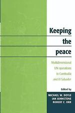 Keeping the Peace: Multidimensional UN Operations in Cambodia and El Salvador, ,