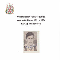 BILLY FOULKES NEWCASTLE UNITED 1951-1954 FA CUP 1952 RARE ORIGINAL HAND SIGNED