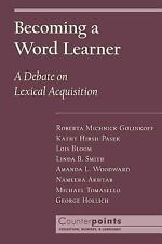 Counterpoints Cognition, Memory, and Language: Becoming a Word Learner : A...