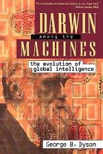 Darwin Among The Machines: The Evolution Of Global Intelligence (Helix Books) D