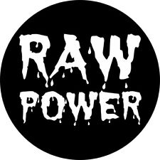 CHAPA/BADGE RAW POWER . pin button the stooges iggy pop james williamson punk