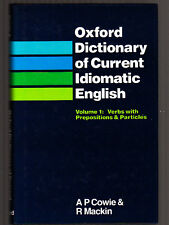 OXFORD DICTIONARY OF CURRENT IDIOMATIC ENGLISH VERBS - PREPOSITIONS - PARTICLES