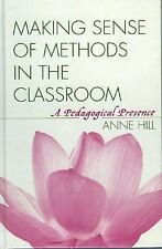 Making Sense of Methods in the Classroom: A Pedagogical Presence-ExLibrary