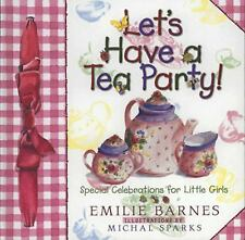 Children's Hardcover Book Let's Have a Tea Party Emilie Barnes Girl Celebration