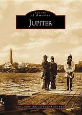 Images of America: Jupiter, Florida by Lynn L. Drake and William Carlin White...