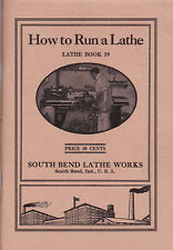 1919 How to Run a Lathe - South Bend Lathe Works - 1919 - reprint