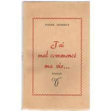 J'AI MAL COMMENCÉ ma VIE dédicace de Pierre ANDREUX Seconde Guerre Mondiale 1951
