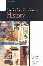 A Short Guide to Writing About History, 4th Edition by Marius (late), Richard A