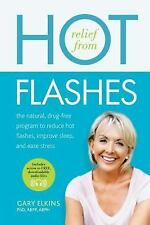 Relief from Hot Flashes : The Natural, Drug-Free Program to Reduce Hot...