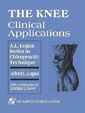 The Knee: Clinical Applications (A. L. Logan Series in Chiropractic Technique)
