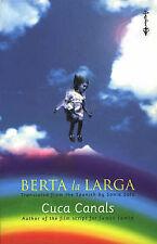 Berta la Larga (Anchor fiction), Cuca Canals