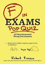 F in Exams: Pop Quiz: All New Awesomely Wrong Test Answers, Benson, Richard, Goo