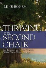 Thriving in the Second Chair : Ten Practices for Robust Ministry (When You're...