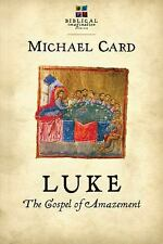 The Biblical Imagination: Luke: the Gospel of Amazement by Michael Card...