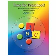 Time for Preschool : An Early Developmental Tool Designed for Toddlers by...