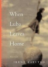 When Luba Leaves Home: Stories-ExLibrary