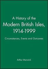 History of the Modern British Isles, 1914-1999: Circumstances, Events, and Outco