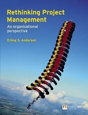 Rethinking Project Management : An Organisational Perspective by Erling...