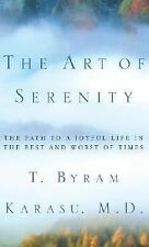 NEW The Art of Serenity: The Path to a Joyful Life in the Best and Worst of Time