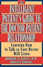 The Intelligent Patient's Guide to the Doctor-Patient Relationship: Learning How