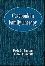 Casebook in Family Therapy by Frances F. Prevatt and David M. Lawson (1998,...