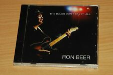 Ron Beer - The Blues Don't Say It All - sealed - CD ALBUM (ref 548)