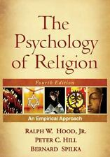 The Psychology of Religion, Fourth Edition: An Empirical Approach by Ralph W. H