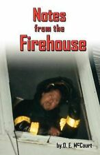 Notes from the Firehouse: Seventeen Firefighting Stories from a Retired...