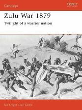 Campaign 014 - The Zulu War, 1879 : Twilight of a Warrior Nation (Campaign Ser.)