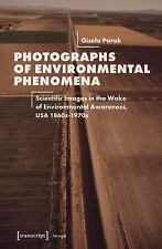 Image: Photographs of Environmental Phenomena : Scientific Images in the Wake...