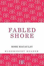 Fabled Shore: From the Pyrenees to Portugal (Bloomsbury Reader), New, Macaulay,