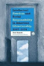Intellectual Freedom and Social Responsibility in American Librarianship, 1967-1
