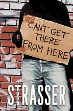Can't Get There from Here - LikeNew - Strasser, Todd - Hardcover
