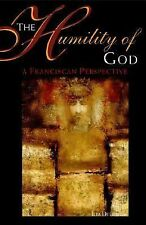 The Humility of God : A Franciscan Perspective by Ilia Delio (2006, Paperback)