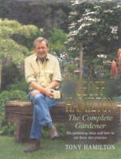 Geoff Hamilton: The Complete Gardener - His Gardening Ideas and How to Put...