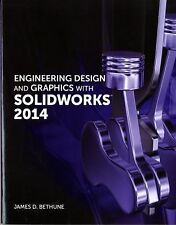 Engineering Design and Graphics with SolidWorks 2014 by James D. Bethune...
