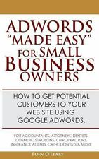 Adwords Made Easy for Small Business Owners : What Google Adwords Are and How...