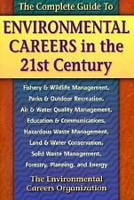 The Complete Guide to Environmental Careers in the 21st Century - Environmental