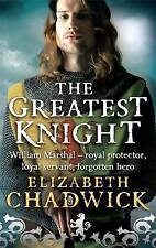The Greatest Knight: The Story of William Marshal, Elizabeth Chadwick, Paperback