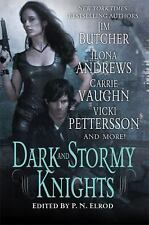 Dark and Stormy Knights by Jim Butcher, Carrie Vaughn, Vicki Pettersson and Ilon