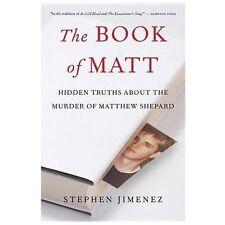 The Book of Matt: Hidden Truths About the Murder of Matthew Shepard by Jimenez,