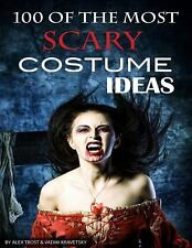 100 of the Most Scary Costume Ideas by Alex Trost and Vadim Kravetsky (2013,...