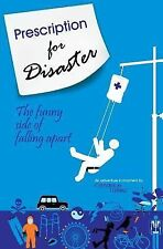 Prescription for Disaster: The funny side of falling apart Lafleur, Candace Pap