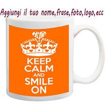 MUG TAZZA KEEP CALM AND SMILE ON PERSONALIZZATA CON NOME FRASE,FOTO - IDEA REGAL