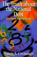 The Truth About the National Debt: Five Myths and One Reality