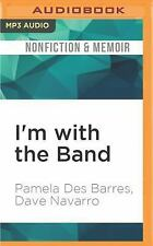 I'm with the Band : Confessions of a Groupie by Pamela Des Barres and Dave...