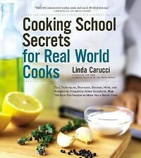 Cooking School Secrets For Real-World Cooks by Linda Carucci
