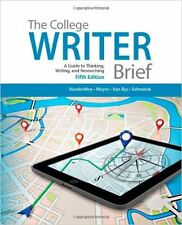 The College Writer : A Guide to Thinking, Writing, and Researching, Brief by...